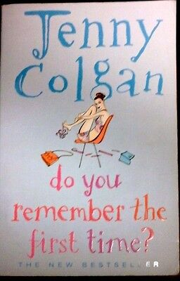 Do You Remember the First Time? by Jenny Colgan (P/B 2004)