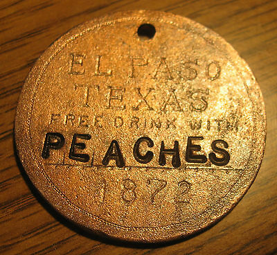 """PEACHES"" 1872 Rose's Cantina Saloon Brothel Token EL PASO TEXAS"