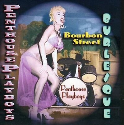 Bourbon Street Burlesque - Penthouse Playboys (2005, CD NEU)