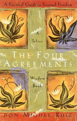 A Toltec wisdom book: The four agreements: a practical guide to personal