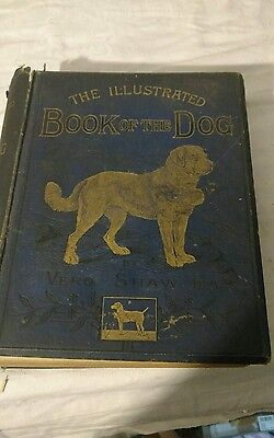The Illustrated BOOK OF THE DOG By Vero Shaw 1881 CASSELL, Petter & Gaplin CO.