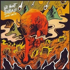Living Ghosts - WE HUNT BUFFALO [LP]