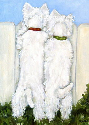 """West Highland Terrier WESTIE MATTED PRINT Painting """"NOSEY NEIGHBORS"""" Dog RANDALL"""