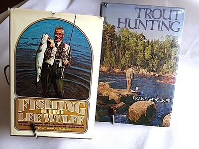 Signed Fishing with Lee Wulff and Trout Hunter, both hard cover.