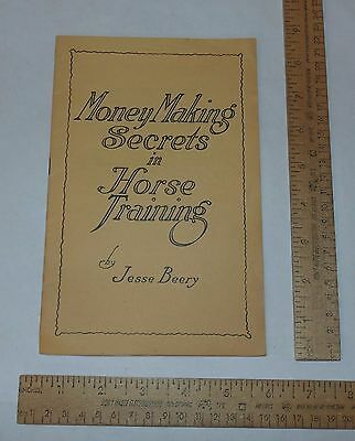 MONEY MAKING SECRETS in HORSE TRAINING - by JESSE BEERY - pb BOOKLET