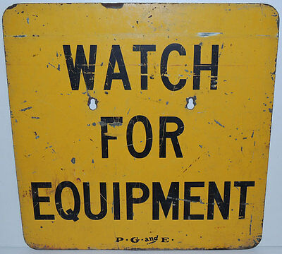 EARLY Double Sided PG&E Metal 24x24 SIGN Calif MEN AT WORK / WATCH EQUIPMENT