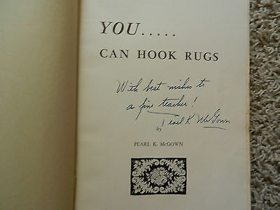 """""""you.....can Hook Rugs"""" Pearl L Mcgown 1951 Sgd 1St Edition"""