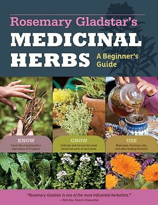 Rosemary Gladstar's Medicinal Herbs A Beginner's Guide 33 Healing Herbs to Know