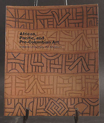 African, Pacific, and Pre-Columbian Art Indiana University Art Museum 1986