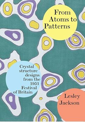 From Atoms To Patterns - The Story Of The Festival Pattern Group