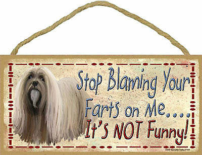 Lhasa Apso Stop Blaming Your Farts on Me It's not Funny Wood Sign USA Made - NEW