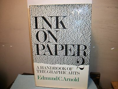"Ink On Paper 2 ""a Handbook Of The Graphic Arts"" Edmund C. Arnold 1972"