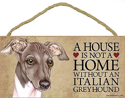 A house is not a home without an Italian Greyhound Dog Wood Sign USA Made - NEW