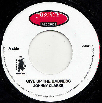 """Johnny Clarke – Give Up The Badness UK 7"""" MINT ROOTS JUSTICE"""