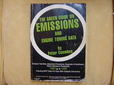 The Green Guide On EMISSIONS & Engine Tuning Data...Peter Coombes 1985 - 1986