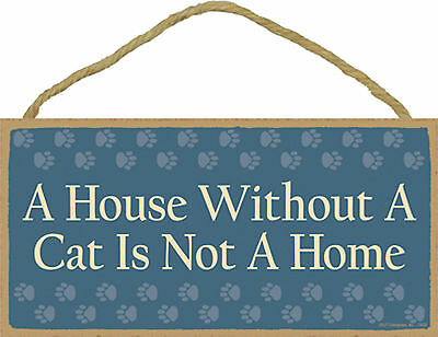 Cat A House Without A Cat Is Not A Home - Cat Wood Sign Plaque - Made in USA NEW