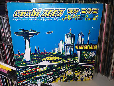 Sushi 3003 - A Spectacular Collection Of Japanese Clubpop - Lp 1996