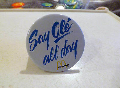 3 Inch Metal McDonalds Pin - Say Ole' all day