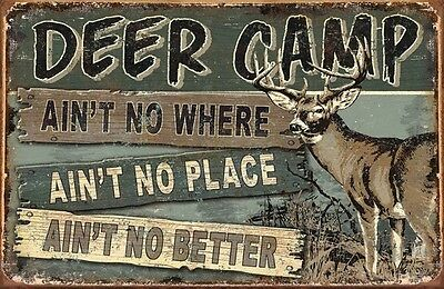 Tin Signs Deer Camp 1983 Ain't No Where, Ain't No Place, Ain't No Better. Nostal