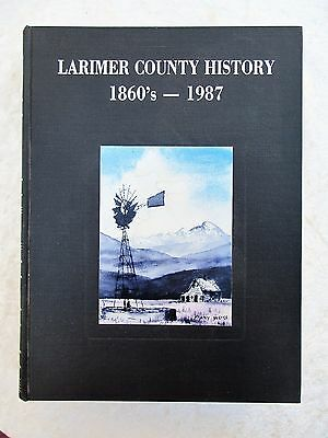 Huge ILLUSTRATED History LARIMER COUNTY, COLORADO 1860-1987 Volume II