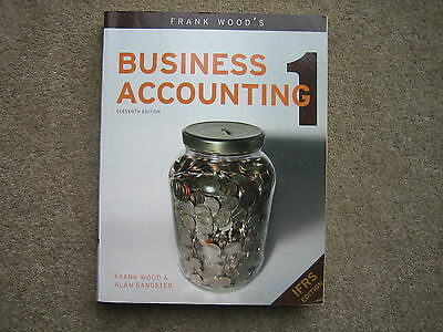 Business Accounting 1.11th Edition. IFRS Edition.Frank Wood Alan Sangster