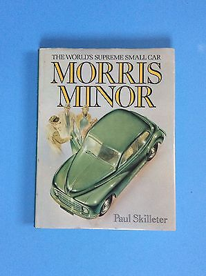 MORRIS MINOR, the world's supreme small Car, by PAUL SKILLETER.