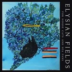 For House Cats And Sea Fans - ELYSIAN FIELDS [LP]