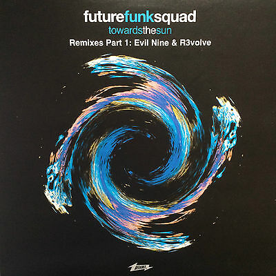 Future Funk Squad - Towards the Sun Remixes Part 1: Evil Nine & R3volve