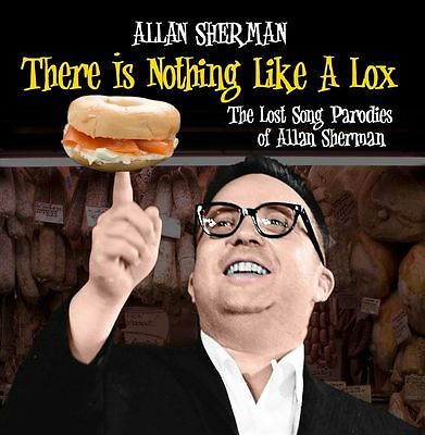 Allan Sherman - There Is Nothing Like a Lox: The Lost Song Parodies of Allan ...