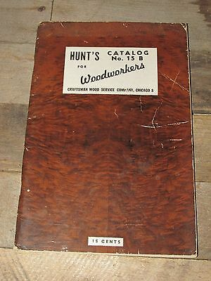 1949 HUNT'S CATALOG No. 15B FOR WOODWORKERS-CRAFTSMAN WOOD SERVICE-CHICAGO ILL.