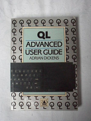 QL Advanced User Guide by Adrian Dickens - paperback book