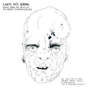 Songs From The Valley Of The Bored Teenager - EARTH DIES BURNING [LP]