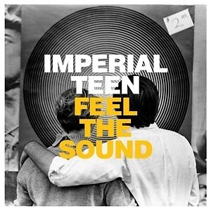 Feel The Sound - IMPERIAL TEEN [LP]