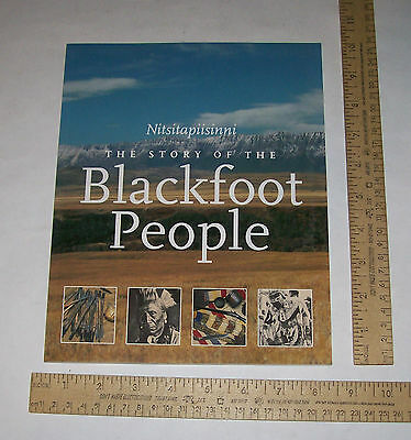 Nitsitapiisinni - THE STORY OF THE Blackfoot People - The BLACKFOOT GALLERY COMM