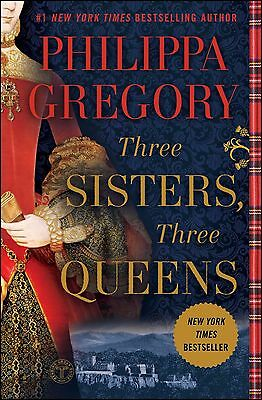 Three Sisters, Three Queens  by Philippa Gregory  (Paperback)