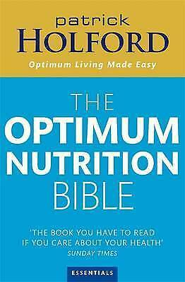 The Optimum Nutrition Bible: The Book You Have to Read If Your Care About Your H