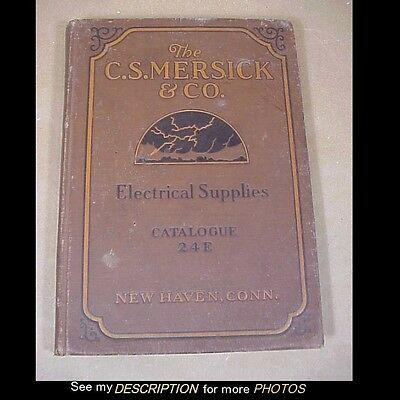1924 Electrical Supply Catalogue C.S. Mersick & Co New Haven Conn OC White