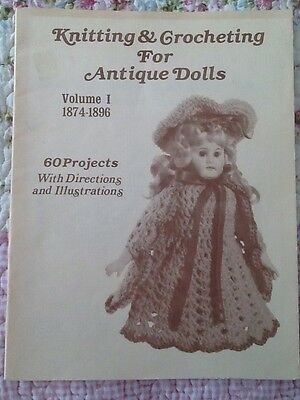 Antique Dolls Knitting & Crochet Pattern Book 60 projects Victorian patterns.