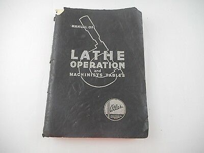 Vintage Atlas Manual Of Lathe Operation And Machinists Tables 1937