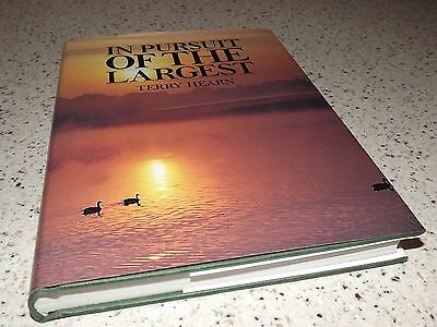 In Pursuit of the Largest. Terry Hearn. 1st Ed, Hardback. Fishing & Carp Books.