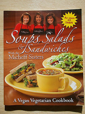 Soups Salads & Sandwiches~Micheff Sisters~Vegan Vegetarian Cookbook~Recipes