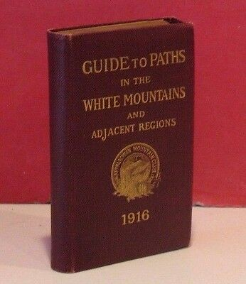 AMC-Appalachian Mountain Club-Guide to Paths in the White Mountains-1916-2nd Ed.