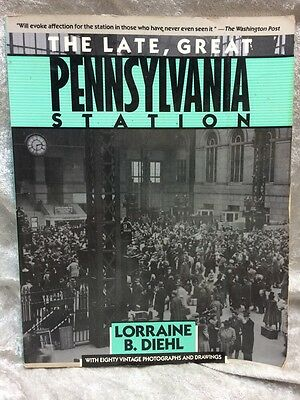 The Late, Great Pennsylvania Station by Deihl - Photo Book