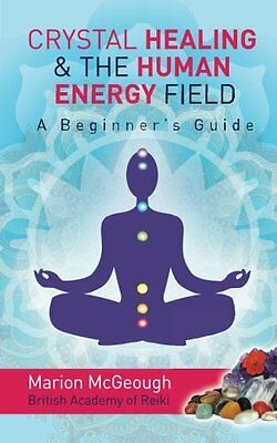 Crystal Healing The Human Energy Field Beginners Guide Book Marion Chakra Reiki