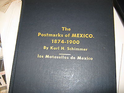 1874-1900 The Postmarks Of  Mexico  By Karl H Schimmer (B007)