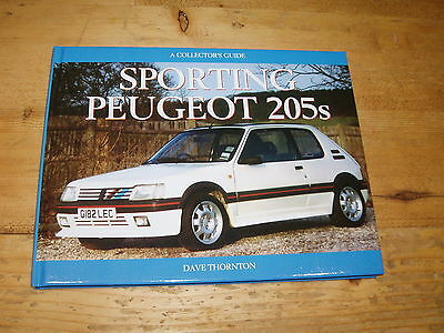 Book - Sporting Peugeot 205s. A Collector's Guide by Dave Thornton.