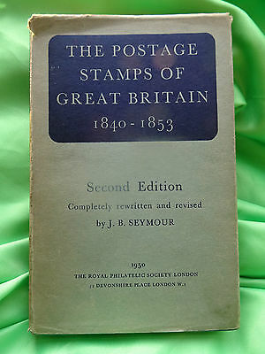 THE POSTAGE STAMPS OF GREAT BRITAIN 1840 - 1853 by J. B. SEYMOUR 1950 (USED)