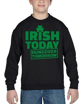 Irish Today Hungover Tomorrow Green Youth Crewneck St. Patrick's Day Sweatshirts