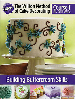Wilton Cake Decorating Student Guide - Crs 1 - Buttercream Skills
