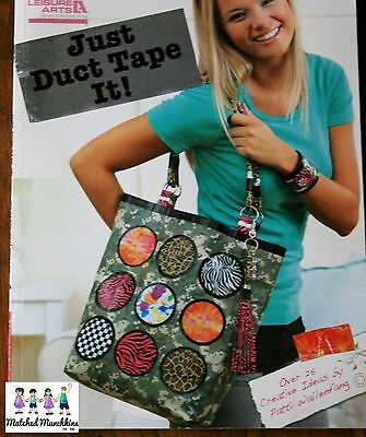 Just Duct Tape It   Duct Tape Craft Idea Book   Duct Tape Project Book